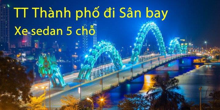 110k, sedan, TT thành phố -> Sân bay Đà Nẵng