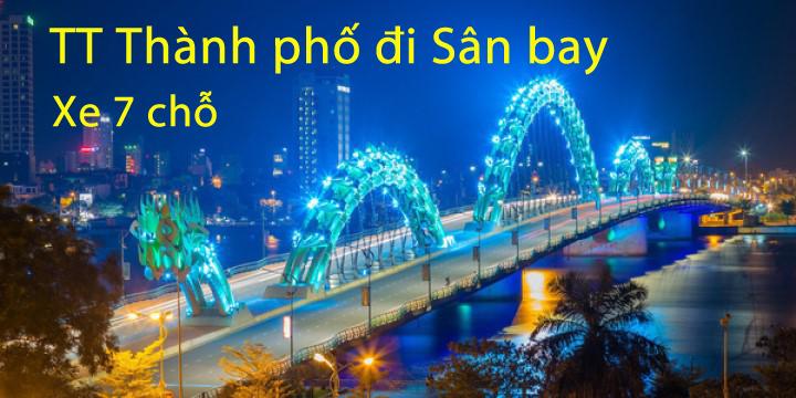 140k, 7 chỗ, TT thành phố -> Sân bay Đà Nẵng